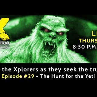 Xplorers: Episode #29 - The Hunt for the Yeti
