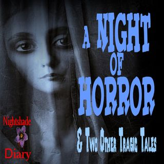 A Night of Horror and Two Other Tragic Tales | Podcast