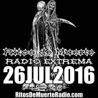 Ritos De Muerte Radio Show 26JUL2016