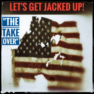 LET'S GET JACKED UP! The Take Over