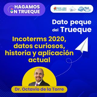 E6 Dato Peque del Trueque: Incoterms 2020, datos curiosos, historia y aplicación actual