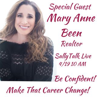 Be Confident!  Make That Career Change!  Guest Mary Anne Been
