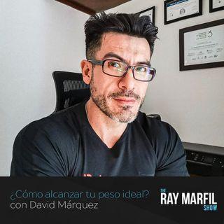 ¿Cómo alcanzar tu peso ideal? con David Márquez - Episodio 12