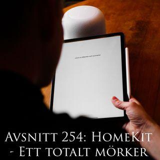Avsnitt 254: HomeKit - Ett totalt mörker