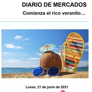 DIARIO DE MERCADOS Lunes 21 Junio