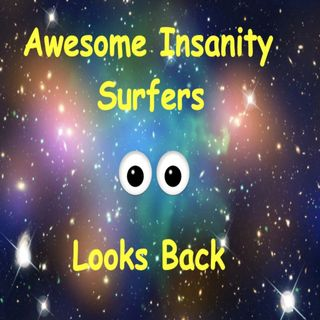 Awesome Insanity Surfers Look Back