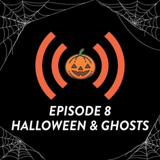 *Ep. 8 - The Halloween We Wished We Had & Ghost Stories