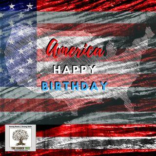 Episode 010 - America, Happy Birthday - The Leader Tree