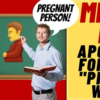 "MEDICAL PROF Aplogizes For Saying ""Pregnant Women"""