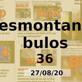 Desmontando bulos 36 (27/08/20)
