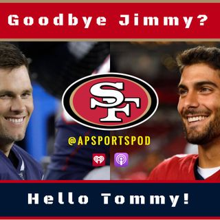 EP 015: Swap Jimmy G for Brady?