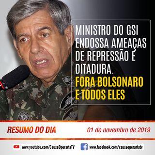Ministro do GSI endossa ameaças de repressão e ditadura. Fora Bolsonaro e todos eles. Resumo do Dia 358 1/11/19