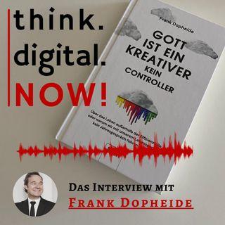 #016 Gott ist ein Kreativer, kein Controller - Das Interview mit Frank Dopheide