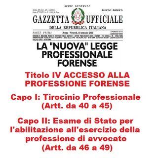 La Legge Professionale Forense alla RADIO - Titolo IV ACCESSO ALLA PROFESSIONE FORENSE (Capo I e Capo II)