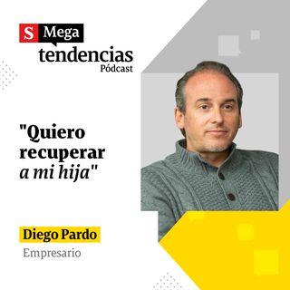 """""""Será un triunfo el día que esté con mi hija otra vez"""", Diego Pardo, empresario"""