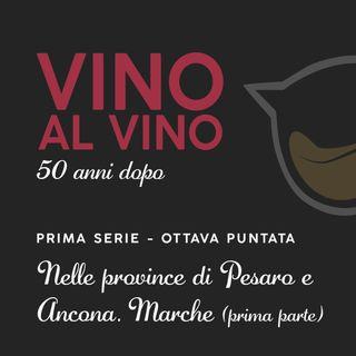 S1 E8 | Nelle province di Pesaro e Ancona. Marche [Parte I]