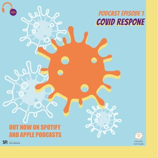 Ep1: The Covid-19 Response