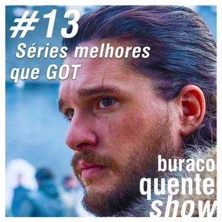 #13 - Séries Melhores Que Game of Thrones