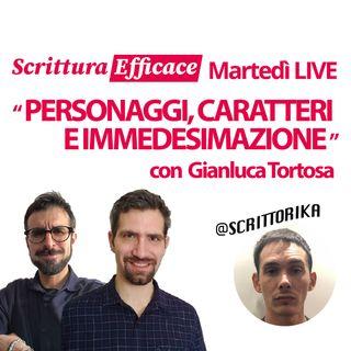 Personaggi, caratteri e immedesimazione - con Gianluca Tortosa