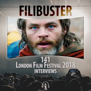 141 - London Film Festival 2018 Interviews (Featuring Michael Moore, Chris Pine and much more)