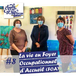 #8 La vie en Foyer Occupationnel d'Accueil (FOA)