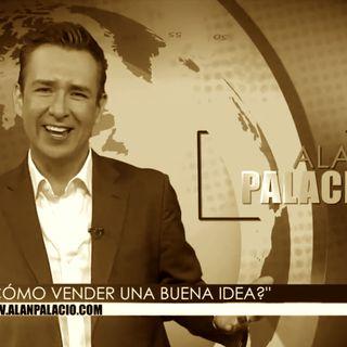 ¿Cómo vender una buena idea? | #AlanPalacioOficial #LasNoticias #Televisa #LoMejorEstaPorvenir