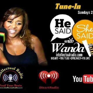 He Said She Said W/Wanda B/Whats Wifey Material??