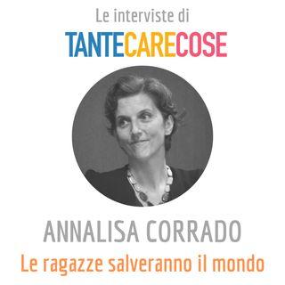Annalisa Corrado, Le ragazze salveranno il mondo