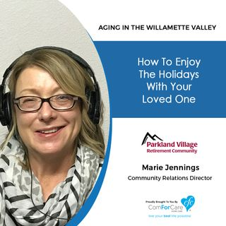 11/27/18: Marie Jennings with Parkland Village Retirement Community | How to Enjoy the Holidays With Your Loved One