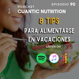 🔴 7+1 Tips para alimentarte en éstas vacaciones