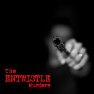 Episode 6 - The Entwistle Murders