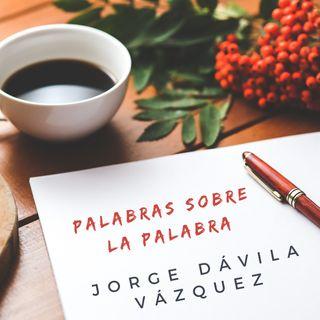 Palabras sobre la palabra - Jorge Dávila Vázquez
