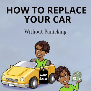 How to Replace an Automobile Without Going Into Panic Mode