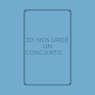 Experimento #EnPantufla 30 - Nos urge un concierto