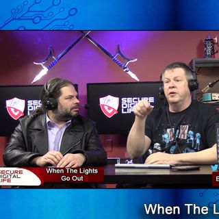 When The Lights Go Out - Secure Digital Life #106