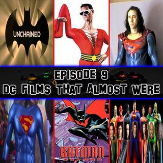 Episode 9 - DC Films That Almost Were