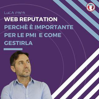 WEB REPUTATION perchè è importante per le PMI  e come gestirla