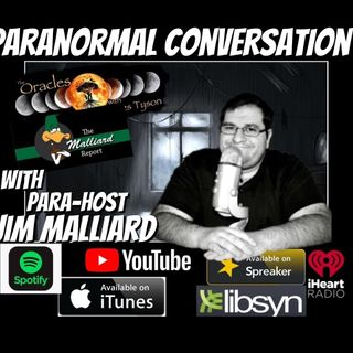 Paranormal Conversation with Podcast host Jim Malliard