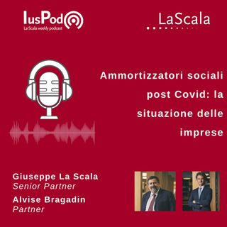 Ep. 70 IusPod Ammortizzatori sociali post Covid: la situazione delle imprese