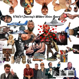 9/30/21 | Deontay's Wilders Vision Board | Manny Pacquiao Retires to Kill More Drug Users | Joshua vs Usyke | Crawford vs Porter