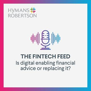 Is digital enabling financial advice or replacing it? - Episode 1
