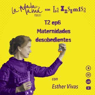 T2E6 Maternidades desobedientes