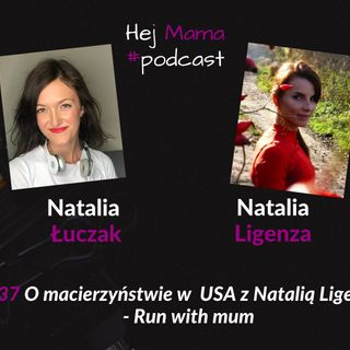 #037 - o macierzyństwie w USA z Natalią Ligenzą (Run with mum)