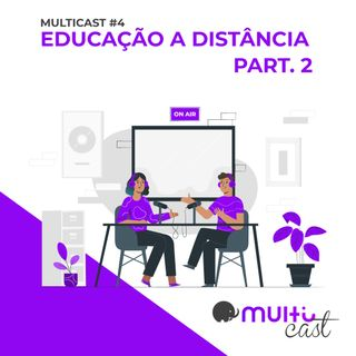 Multicast #4 Educação a distância Parte II