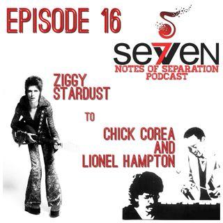 Episode Sixteen - Ziggy Stardust to Chick Corea & Lionel Hampton