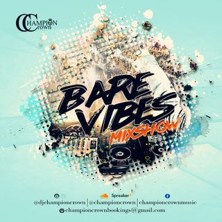 BARE VIBES MIXSHOW  (025) (WORK OUT SESSION)