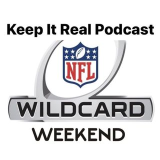 Keep It Real - Episode 110: Wildcard Weekend