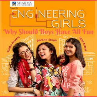 Engineering Girls - First Impression - Why Should Boys Have All The Fun?