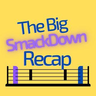 The Big SmackDown Recap