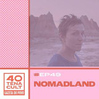 """Quarentena Cult #49: """"Nomadland"""" e a busca nada tranquila por um porto seguro na vida"""